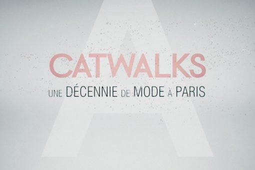 CATWALKS, UNE DECENNIE DE MODE A PARIS