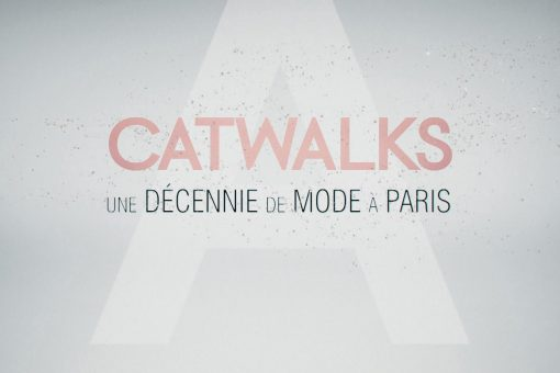 CATWALKS, UNE DECENNIE DE MODE A PARIS
